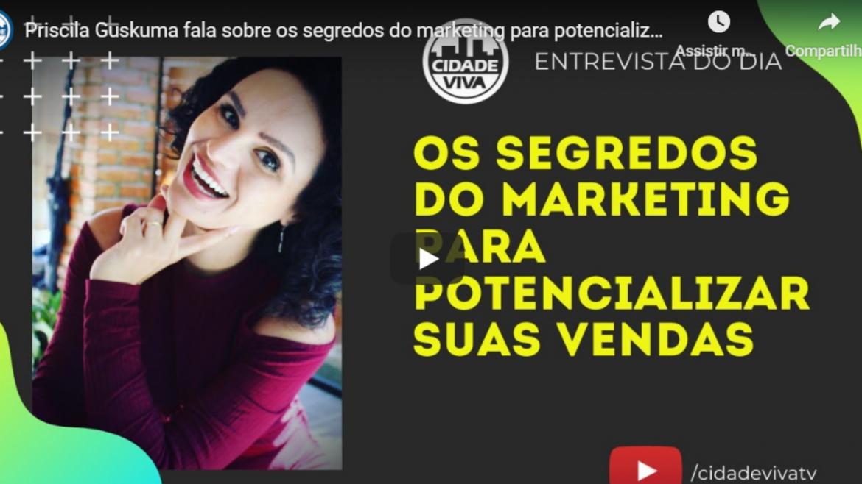 """Priscila Guskuma fala sobre """"Segredos do marketing para potencializar as vendas"""" em entrevista Cidade Viva TV"""