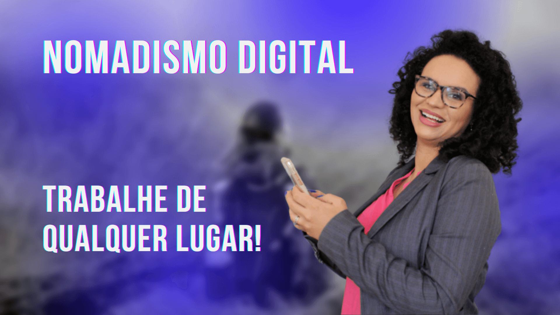 O que é Nomadismo Digital ?